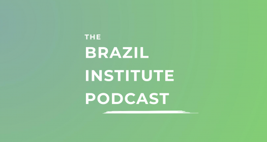 The Brazil Institue Podcast