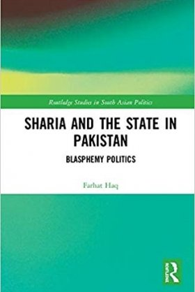 Sharia and the State in Pakistan: Blasphemy Politics