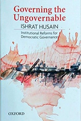 Governing the Ungovernable: Institutional Reforms for Democratic Governance in Pakistan