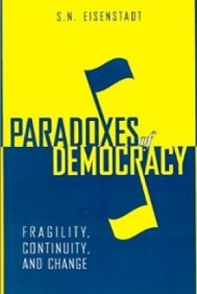 Paradoxes of Democracy: Fragility, Continuity, and Change by S. N. Eisenstadt