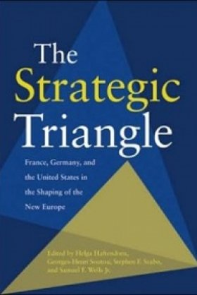 The Strategic Triangle, edited by Helga Haftendorn, Georges-Henri Soutou, Stephen F. Szabo, and Samuel F. Wells, Jr.