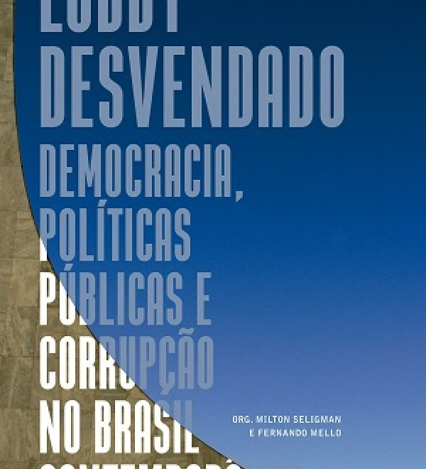 Book Release: Lobby Desvendado (Lobbying Uncovered: Democracy, Public Policy, and Corruption in Brazil)
