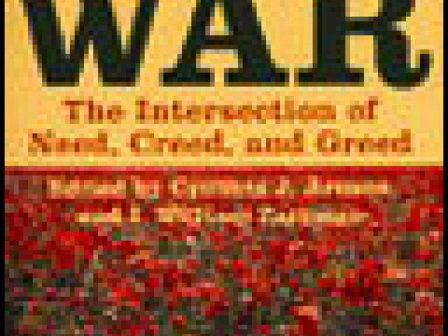 Rethinking the Economics of War: The Intersection of Need, Creed, and Greed