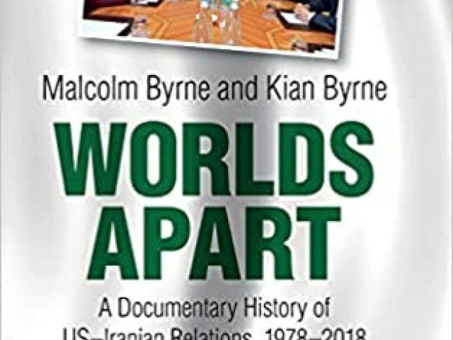 Worlds Apart: A Documentary History of US-Iran Relations
