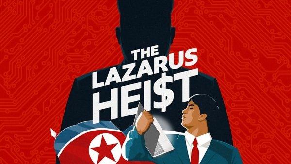 The Lazarus Heist: The Billion Dollar Hack Podcast