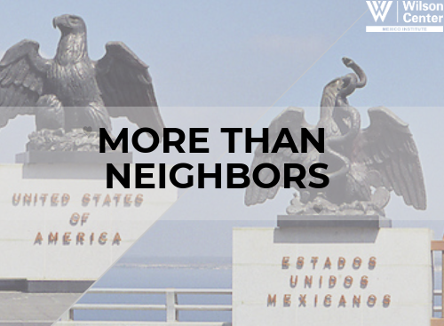 More Than Neighbors: U.S.-Mexico Trade