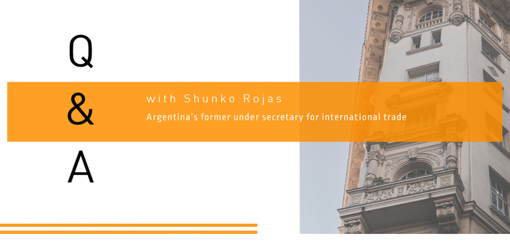Q&A with Shunko Rojas, Argentina's former under secretary for international trade