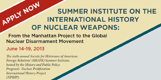 Summer Institute on the International History of Nuclear Weapons