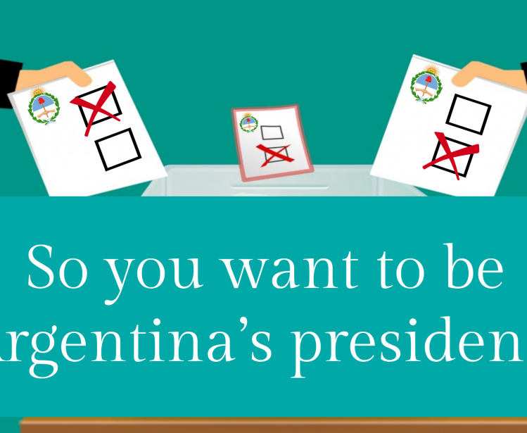 So you want to be Argentina's President?
