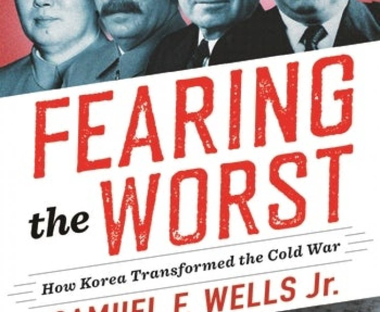 Fearing the Worst: How Korea Transformed the Cold War