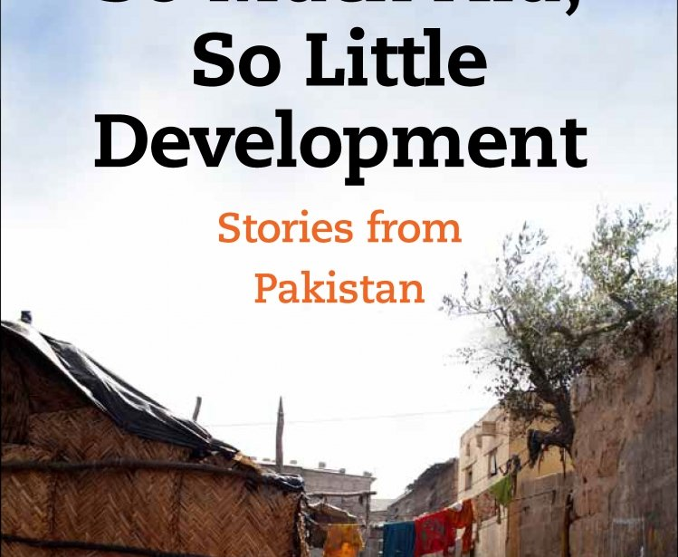 So Much Aid, So Little Development: Stories from Pakistan by Samia Altaf