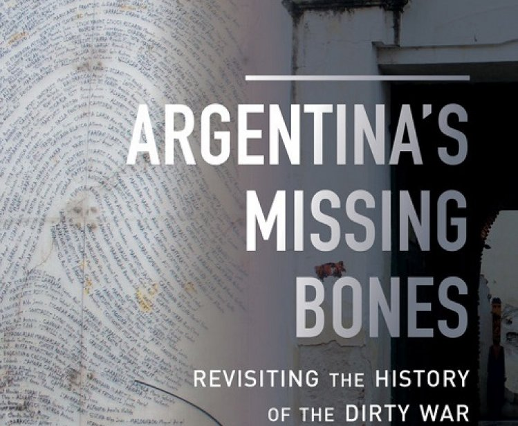 Argentina's Missing Bones: Revisiting the History of the Dirty War