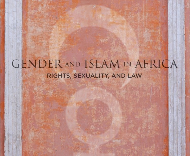 Gender and Islam in Africa: Rights, Sexuality, and Law, edited by Margot Badran