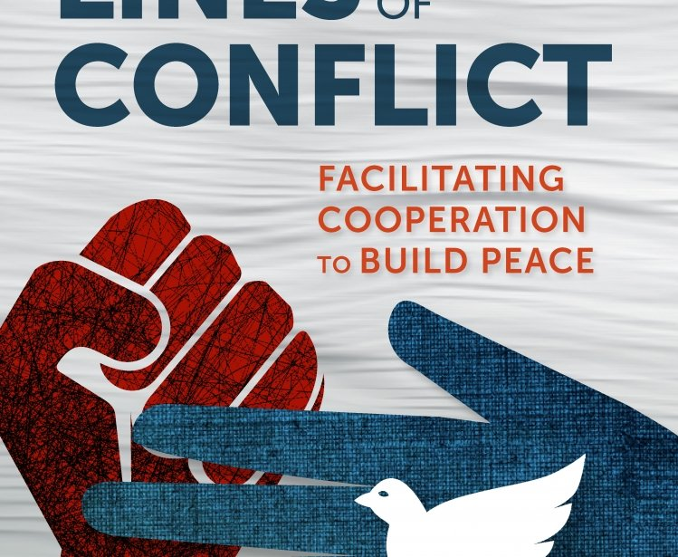 Across the Lines of Conflict: Facilitating Cooperation to Build Peace, edited by Michael Lund and Steve McDonald