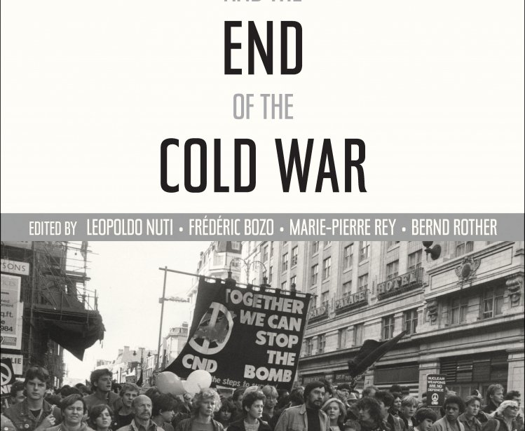 The Euromissile Crisis and the End of the Cold War, edited by Leopoldo Nuti, Frédéric Bozo, Marie-Pierre Rey, and Bernd Rother