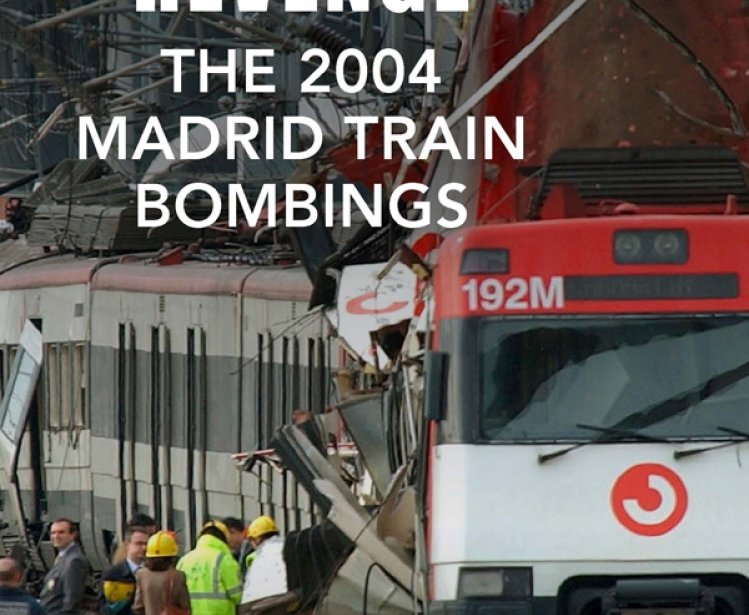 Al-Qaeda's Revenge: The 2004 Madrid Train Bombings by Fernando Reinares