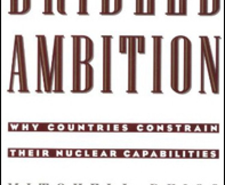 Bridled Ambition: Why Countries Constrain Their Nuclear Capabilities by Mitchell Reiss