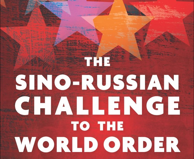 The Sino-Russian Challenge to the World Order: National Identities, Bilateral Relations, and East versus West in the 2010s by Gilbert Rozman