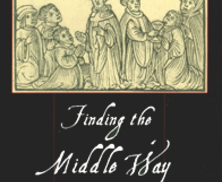 Finding the Middle Way: The Utraquists' Liberal Challenge to Rome and Luther by Zdenék V. David