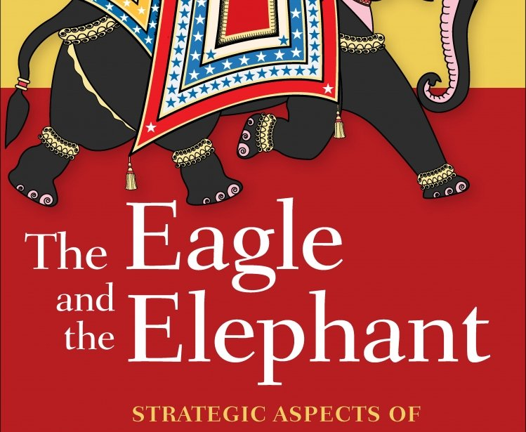 The Eagle and the Elephant: Strategic Aspects of US-India Economic Engagement by Raymond E. Vickery Jr.