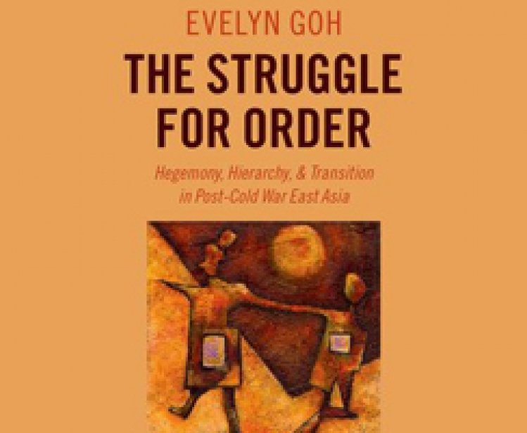The Struggle for Order: Hegemony, Hierarchy and Transition in Post-Cold War East Asia