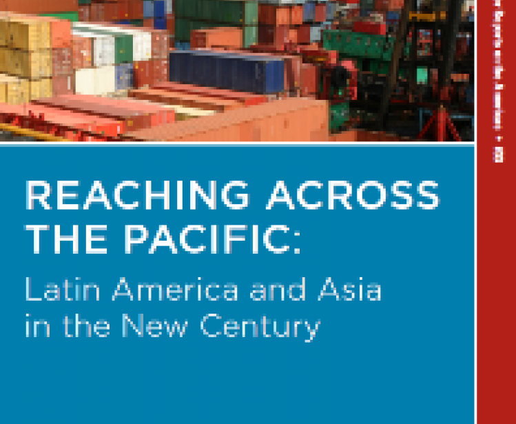Reaching Across the Pacific: Latin America and Asia in the New Century (No. 33)