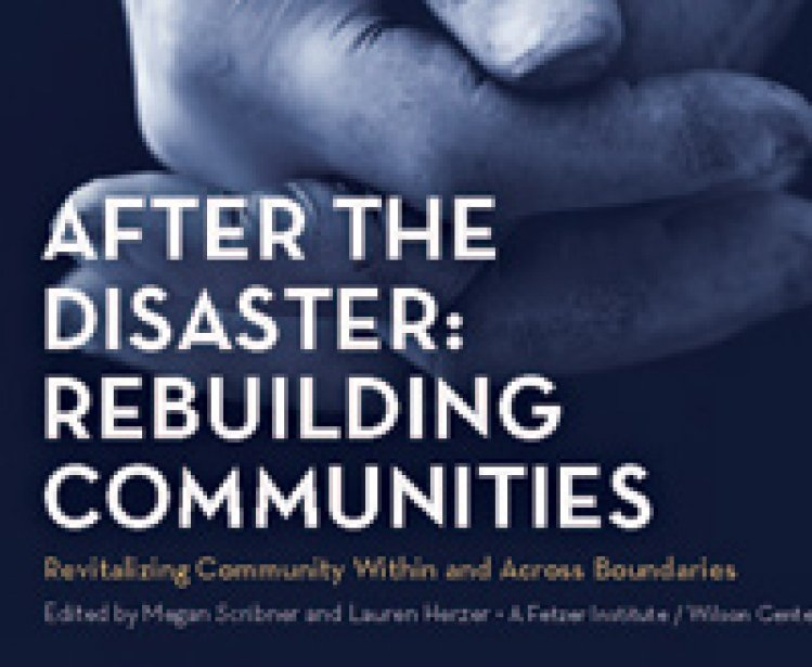 After the Disaster: Rebuilding Communities