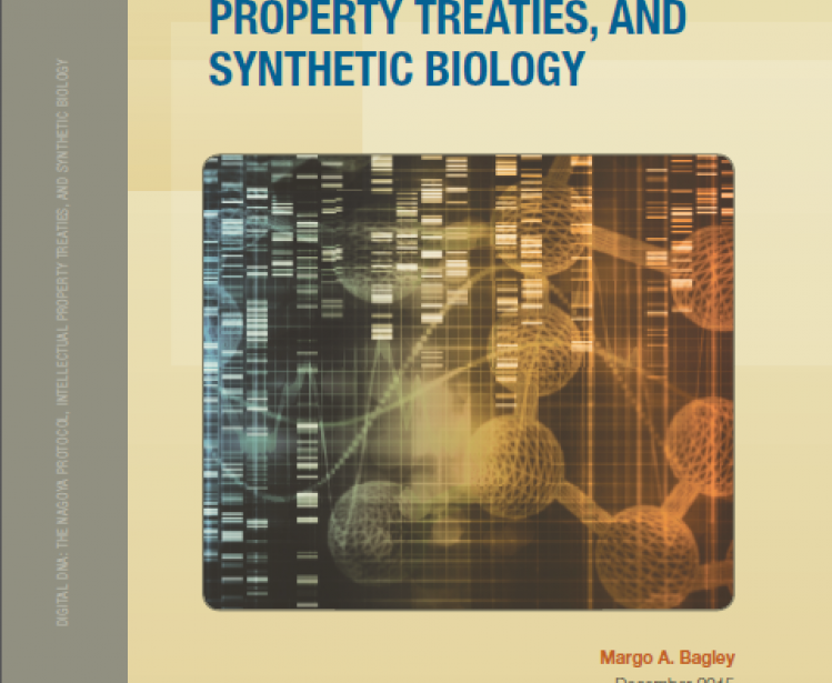 Digital DNA: The Nagoya Protocol, Intellectual Property Treaties, and Synthetic Biology