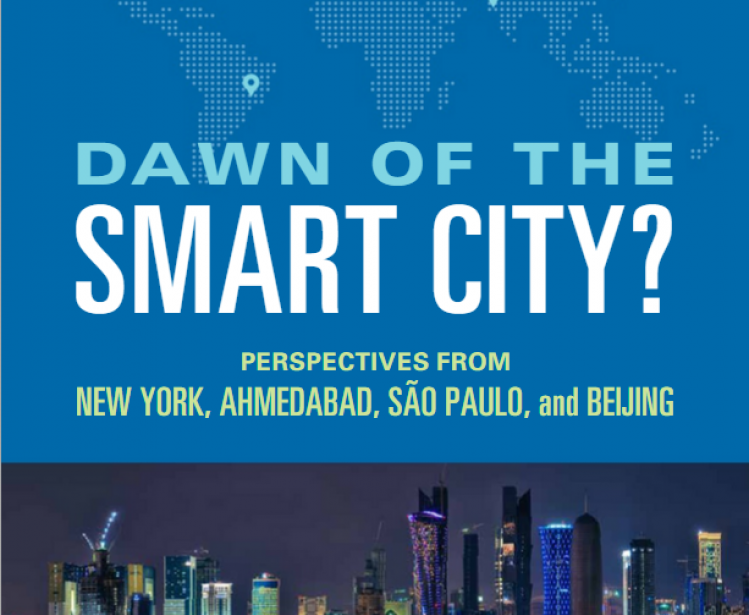 Dawn of the Smart City? Perspectives From New York, Ahmedabad, São Paulo, and Beijing
