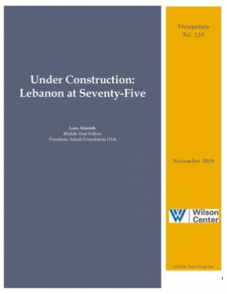 Under Construction: Lebanon at Seventy-Five