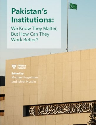 Pakistan's Institutions: We Know They Matter, But How Can They Work Better?