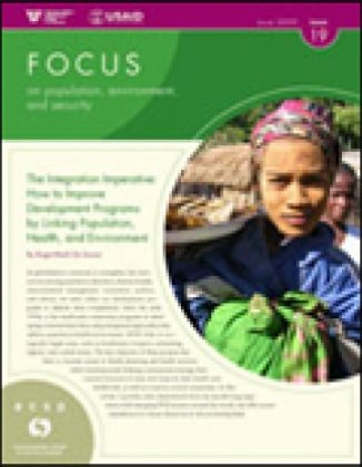Issue 19: The Integration Imperative: How to Improve Development Programs by Linking Population, Health, and Environment