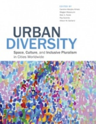 Urban Diversity: Space, Culture, and Inclusive Pluralism in Cities Worldwide