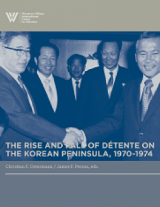 The Rise and Fall of Détente on the Korean Peninsula, 1970-1974