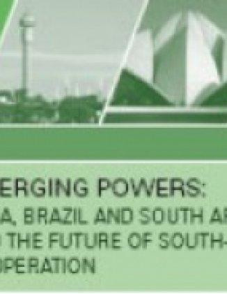 Emerging Powers: India, Brazil, and South Africa (IBSA) and the future of South-South Cooperation