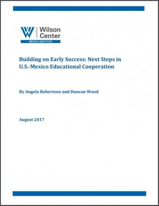 Building on Early Success: Next Steps in U.S.-Mexico Educational Cooperation