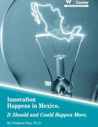 Innovation Happens in Mexico. It Should and Could Happen More.