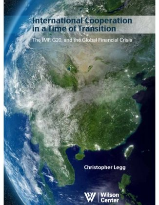 International Cooperation in a Time of Transition: The IMF, G20, and the Global Financial Crisis