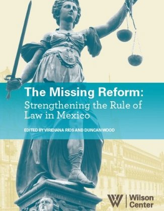 The Missing Reform: Strengthening the Rule of Law in Mexico