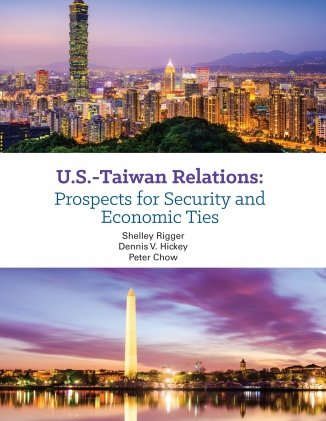 U.S.-Taiwan Relations: Prospects for Security and Economic Ties