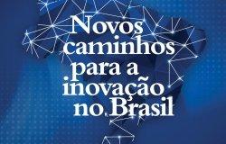 Book Release: Novos Caminhos Para a Inovação (New Paths for Innovation in Brazil)