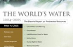 The World's Water: The Biennial Report on Freshwater Resources 2004-2005