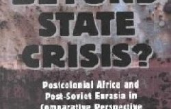 Beyond State Crisis? Post-Colonial Africa and Post-Soviet Eurasia in Comparative Perspective
