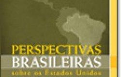 Perspectivas Brasileiras sobre os Estados Unidos: Promover os Estudos dos EUA no Brasil