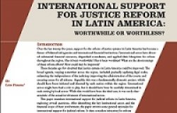 International Support for Justice Reform in Latin America: Worthwhile or Worthless?