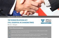 The Taiwan Relations Act: Still Essential in Changing Times