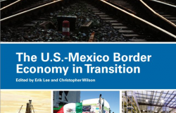 The U.S.-Mexico Border Economy in Transition