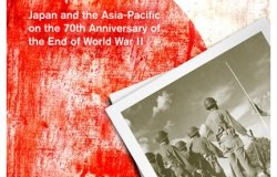 Contested Memories and Reconciliation Challenges: Japan and the Asia-Pacific on the 70th Anniversary of the End of World War II
