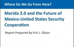 Where Do We Go from Here? Merida 2.0 and the Future of Mexico-United States Security Cooperation