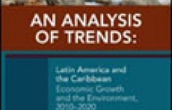 An Analysis of Trends: Latin America and the Caribbean Economic Growth and the Environment, 2010–2020